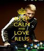 KEEP CALM AND LOVE REUS - Personalised Poster A4 size