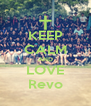 KEEP CALM AND LOVE Revo - Personalised Poster A4 size
