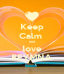 Keep Calm  and love REYMNA - Personalised Poster A4 size