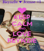 KEEP CALM AND LOVE REYNZIE - Personalised Poster A4 size