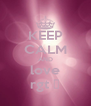 KEEP CALM AND love rgt ♥ - Personalised Poster A4 size