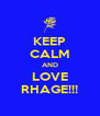 KEEP CALM AND LOVE RHAGE!!! - Personalised Poster A4 size