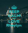 KEEP CALM AND LOVE Rheylyn - Personalised Poster A4 size