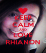 KEEP CALM AND LOVE RHIANON - Personalised Poster A4 size
