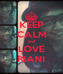 KEEP CALM and LOVE RIANI - Personalised Poster A4 size