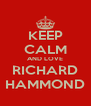 KEEP CALM AND LOVE RICHARD HAMMOND - Personalised Poster A4 size