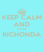 KEEP CALM AND LOVE RICHONDA  - Personalised Poster A4 size