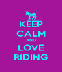 KEEP CALM AND LOVE RIDING - Personalised Poster A4 size