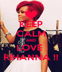 KEEP CALM AND LOVE  RIHANNA !! - Personalised Poster A4 size