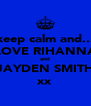 keep calm and... LOVE RIHANNA and JAYDEN SMITH xx - Personalised Poster A4 size