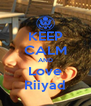 KEEP CALM AND Love Riiyad - Personalised Poster A4 size