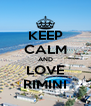 KEEP CALM AND LOVE RIMINI - Personalised Poster A4 size