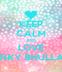 """KEEP CALM AND LOVE  """" RINKY BHULLAR """"  - Personalised Poster A4 size"""