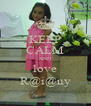 KEEP CALM AND love R@i@ny - Personalised Poster A4 size