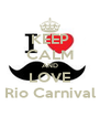KEEP CALM AND LOVE Rio Carnival - Personalised Poster A4 size