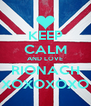 KEEP CALM AND LOVE RIONACH XOXOXOXO - Personalised Poster A4 size