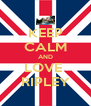 KEEP CALM AND LOVE  RIPLEY - Personalised Poster A4 size