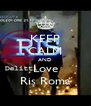 KEEP CALM AND Love Ris Roma - Personalised Poster A4 size