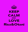 KEEP CALM AND LOVE Risa&Otani - Personalised Poster A4 size