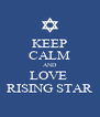 KEEP CALM AND LOVE  RISING STAR - Personalised Poster A4 size
