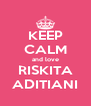 KEEP CALM and love RISKITA ADITIANI - Personalised Poster A4 size
