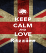 KEEP CALM AND LOVE Ritzziiee - Personalised Poster A4 size