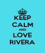 KEEP CALM AND LOVE RIVERA - Personalised Poster A4 size