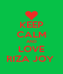 KEEP CALM AND LOVE RIZA JOY  - Personalised Poster A4 size