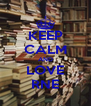KEEP CALM AND LOVE RNE - Personalised Poster A4 size