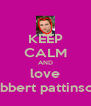 KEEP CALM AND love robbert pattinson  - Personalised Poster A4 size