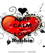 KEEP CALM AND LOVE Robbie - Personalised Poster A4 size