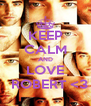 KEEP CALM AND LOVE   ROBERT <3 - Personalised Poster A4 size