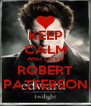 KEEP CALM AND LOVE ROBERT PATTERSON - Personalised Poster A4 size