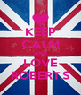 KEEP CALM AND LOVE ROBERT.S - Personalised Poster A4 size