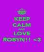 KEEP CALM AND LOVE ROBYN!! <3 - Personalised Poster A4 size