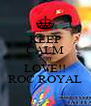 KEEP CALM AND LOVE!! ROC ROYAL - Personalised Poster A4 size
