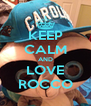 KEEP CALM AND LOVE ROCCO - Personalised Poster A4 size