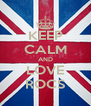 KEEP CALM AND LOVE ROCS - Personalised Poster A4 size