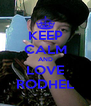 KEEP CALM AND LOVE RODHEL - Personalised Poster A4 size
