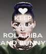 KEEP CALM AND LOVE  ROLA,HIBA AND BUNNY - Personalised Poster A4 size