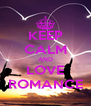 KEEP CALM AND LOVE ROMANCE - Personalised Poster A4 size