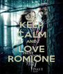 KEEP CALM AND LOVE ROMIONE - Personalised Poster A4 size