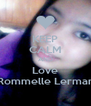 KEEP CALM AND Love Rommelle Lerman - Personalised Poster A4 size