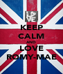 KEEP CALM AND LOVE ROMY-MAE - Personalised Poster A4 size