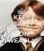 KEEP CALM AND LOVE RON WEASLY - Personalised Poster A4 size