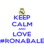 KEEP CALM AND LOVE #RONABALE - Personalised Poster A4 size