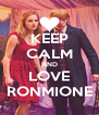 KEEP CALM AND LOVE RONMIONE - Personalised Poster A4 size