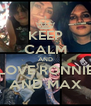 KEEP CALM AND LOVE RONNIE AND MAX - Personalised Poster A4 size