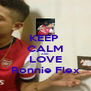 KEEP  CALM AND LOVE Ronnie Flex - Personalised Poster A4 size