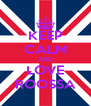 KEEP CALM AND LOVE ROOSSA - Personalised Poster A4 size